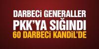 Darbeci generaller PKK'ya sığındı