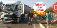 Torbalı'da tren faciası