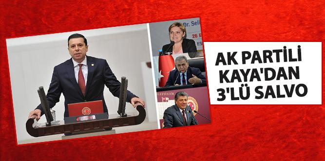 AK Partili Kaya'dan 3'lü salvo