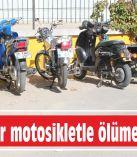 Öğrenciler motosikletle  ölüme gidiyorlar