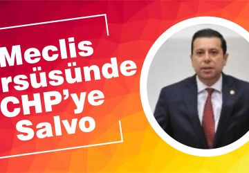 Meclis Kürsüsünde CHP'ye Salvo