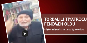 Torbalılı tiyatrocu fenomen oldu