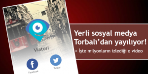 Yerli sosyal medya Torbalı'dan yayılıyor!