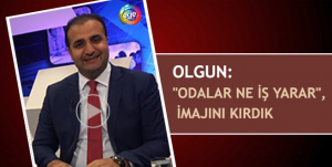 "Olgun: ""Odalar ne iş yarar"", imajını kırdık"