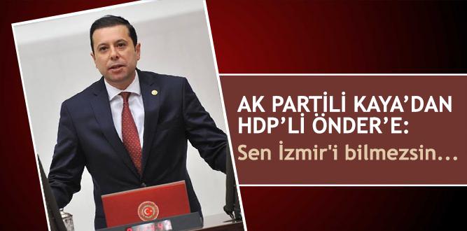 AK Partili Kaya'dan HDP'li Önder'e: Sen İzmir'i bilmezsin…