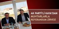 AK Parti'li Kaya'dan muhtarlarla referandum zirvesi