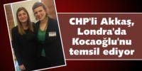 CHP'li Akkaş, Londra'da Kocaoğlu'nu temsil ediyor