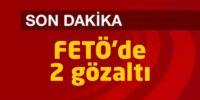 FETÖ'de 2 gözaltı