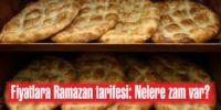 Fiyatlara Ramazan tarifesi: Nelere zam var?