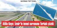 Atilla Kaya: İzmir'in temel sorununu Torbalı çözdü