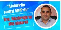 Oral, Kılıçdaroğlu'na ateş püskürdü