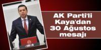 AK Parti'li Kaya'dan 30 Ağustos mesajı