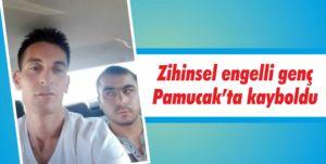 Zihinsel engelli genç Pamucak'ta kayboldu