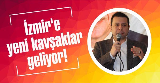 İzmir'e yeni kavşaklar geliyor!