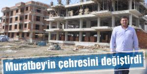 Muratbey'in çehresini değiştirdi