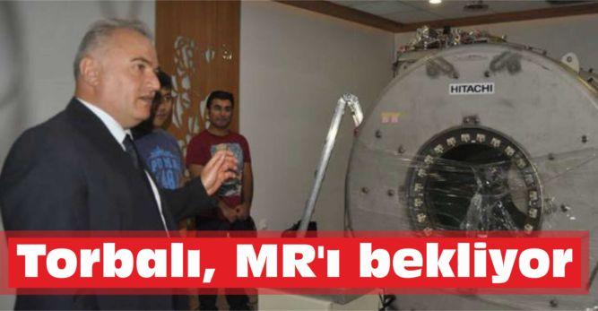 Torbalı, MR'ı bekliyor