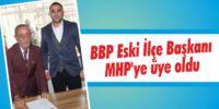 BBP Eski İlçe Başkanı  MHP'ye üye oldu