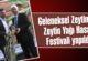 Geleneksel Zeytin ve Zeytin Yağı Hasat Festivali yapıldı