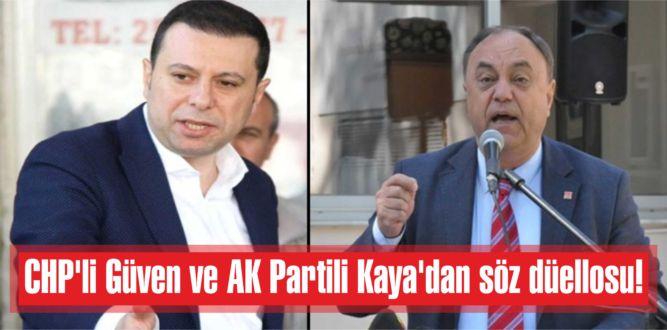 CHP'li Güven ve AK Partili Kaya'dan söz düellosu!