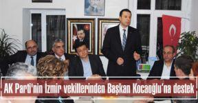 AK Parti'nin İzmir vekillerinden Başkan Kocaoğlu'na destek