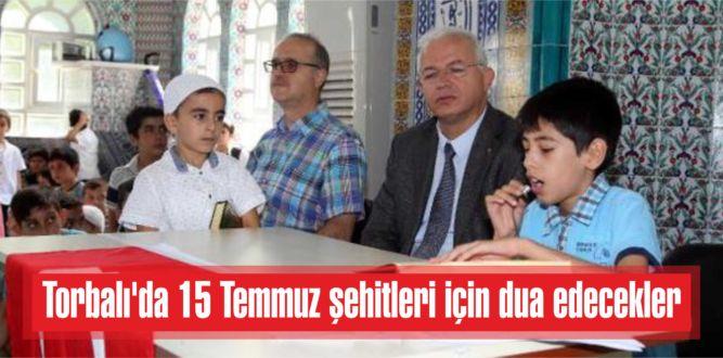 Torbalı'da 15 Temmuz şehitleri için dua edecekler