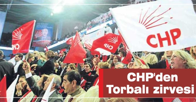 CHP'den Torbalı zirvesi