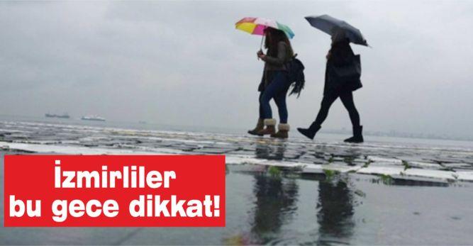 İzmirliler bu gece dikkat!