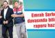 Emrah Serbes davasında bilirkişi raporu hazır