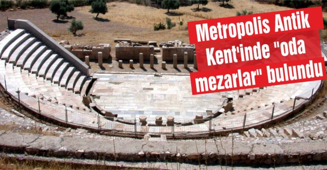 "Metropolis Antik Kent'inde ""oda mezarlar"" bulundu"
