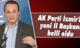AK Parti İzmir'in yeni İl Başkanı  belli oldu