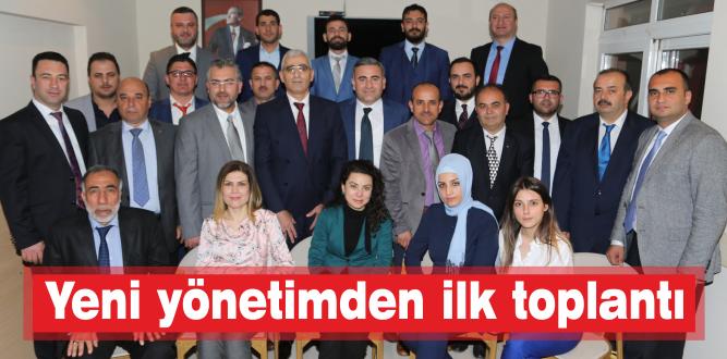 Yeni yönetimden ilk toplantı