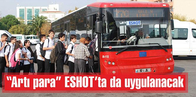 """Artı para"" ESHOT'ta da uygulanacak"