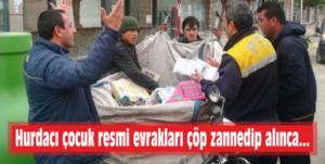Hurdacı çocuk resmi evrakları çöp zannedip alınca…