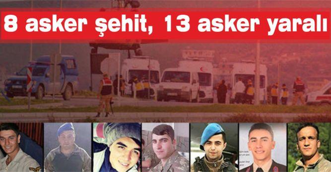 8 asker şehit, 13 asker yaralı
