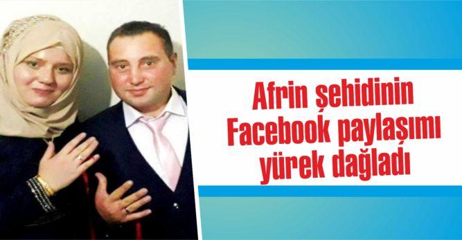 Afrin şehidinin Facebook paylaşımı yürek dağladı