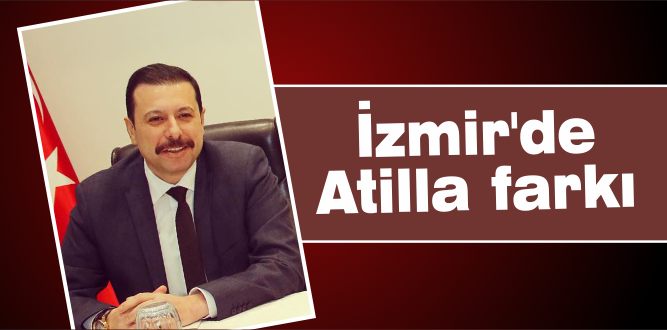 İzmir'de Atilla farkı