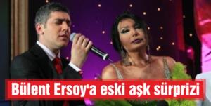 Bülent Ersoy'a eski aşk sürprizi