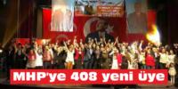 MHP'ye 408 yeni üye