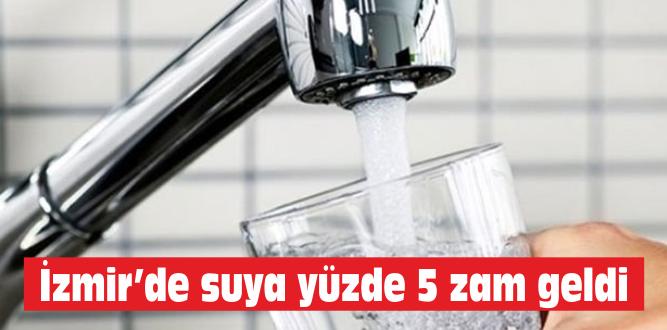 İzmir'de suya yüzde 5 zam geldi