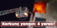 Korkunç yangın: 4 yaralı!