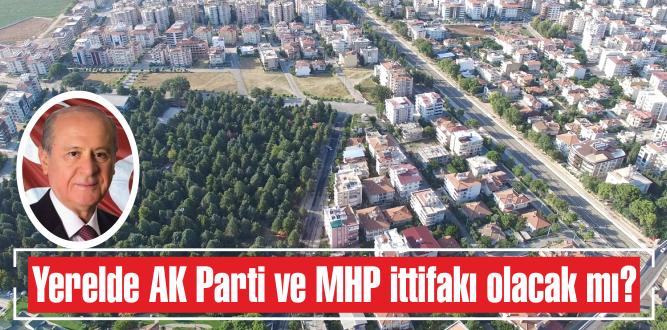 Yerelde AK Parti ve  MHP ittifakı olacak mı?