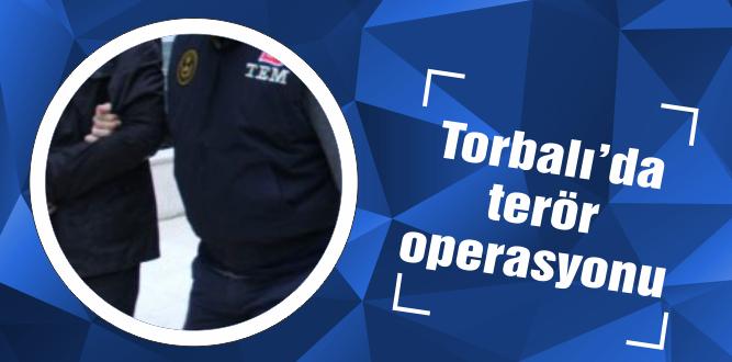 Torbalı'da terör operasyonu!