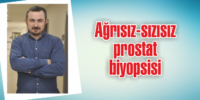Ağrısız-sızısız prostat biyopsisi