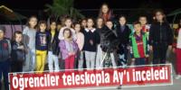 Öğrenciler teleskopla Ay'ı inceledi