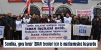 Sendika, 'grev kırıcı' İZBAN trenleri için iş mahkemesine başvurdu