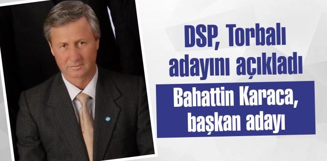 DSP, Torbalı adayını açıkladı