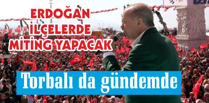 Cumhurbaşkanı Erdoğan İzmir'e geliyor!