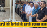 Mursi için Torbalı'da gıyabi cenaze namazı