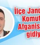 İlçe Jandarma Komutanı Afganistan'a gidiyor