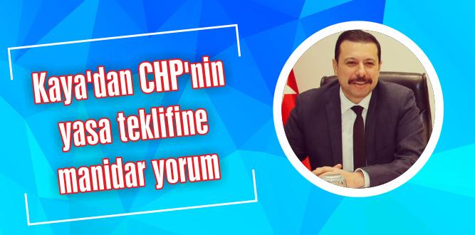 Kaya'dan CHP'nin yasa teklifine manidar yorum: Başka türlü durduramayacaksınız yani…